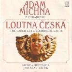 Michna: Loutna česká; Česká mariánská muzika; Svatoroční muzika