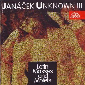 Janáček Unknown III, Latin Masses and Motets