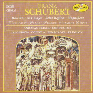 Schubert: Mass No. 1 in F major; Salve Regina in A; Magnificat in C